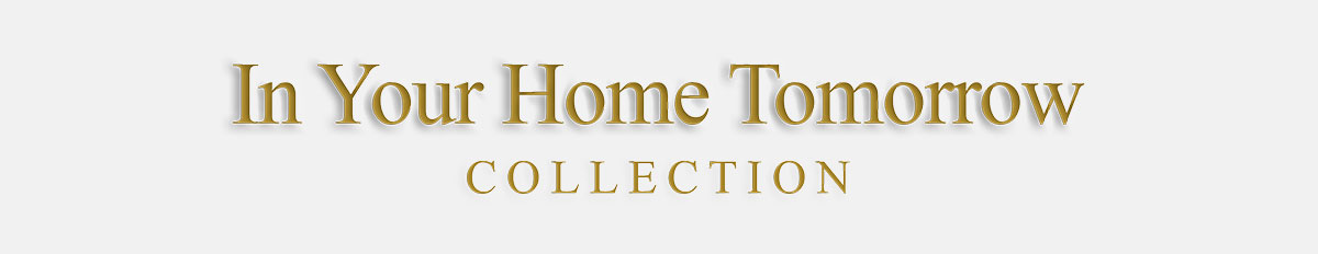 In your home tomorrow collection
